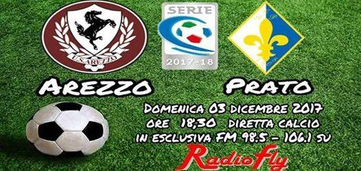 Appuntamento calcio-Fly  in diretta Arezzo VS Prato 3 dicembre ore 18.30