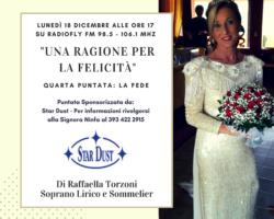 """""""Una ragione per la felicità"""" con Raffaella Torzoni 4° puntata: la fede"""
