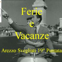 """""""Arezzo Svegliati"""" 19° puntata Ferie e Vacanze"""