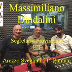 """""""Arezzo Svegliati"""" con Massimiliano Dindalini Segretario Provinciale PD"""