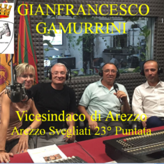 """Arezzo Svegliati"" 23°Puntata ospite il Vice Sindaco Gianfrancesco Gamurrini"