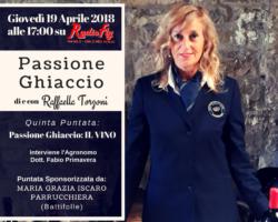 """""""Passione Ghiaccio: Il vino"""" – Quinto appuntamento con Raffaella Torzoni giovedì 19 aprile ore 17.00"""