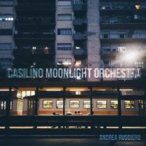 """Andrea Ruggiero presenta il suo Album """"Casilino moonlight orchestra"""""""