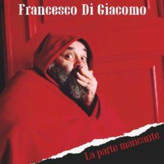 Francesco Di Giacomo-La Parte Mancante