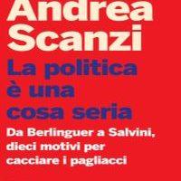 Andrea Scanzi presenta 'La politica è una cosa seria', giovedì 18 aprile, ore 12.05