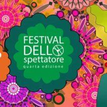 Festival dello Spettatore IV Edizione, 2 – 6 ottobre 2019