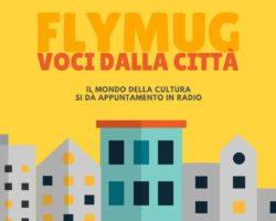 FlyMug – Voci dalla Città, martedì 28 aprile dalle ore 9.00