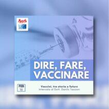 Dire, Fare, Vaccinare