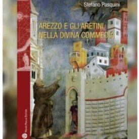 Arezzo e gli aretini nella Divina Commedia
