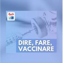 Dire, fare, Vaccinare, tutto quello che c'è da sapere sulle vaccinazioni